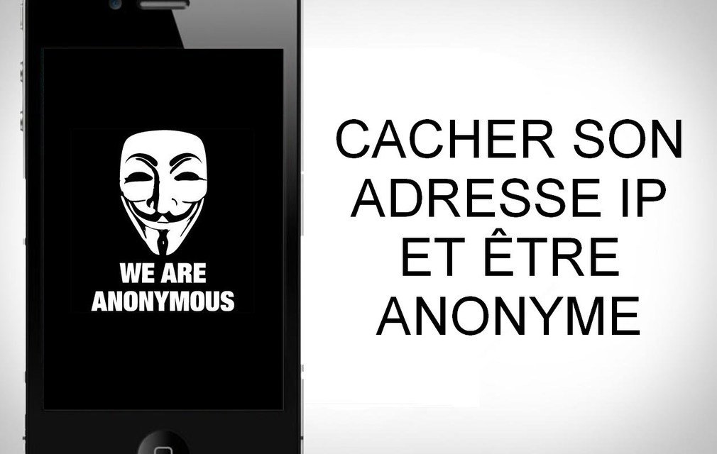 Comment trouver une adresse IP anonyme ?