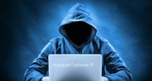 Pourquoi masquer mon adresse IP