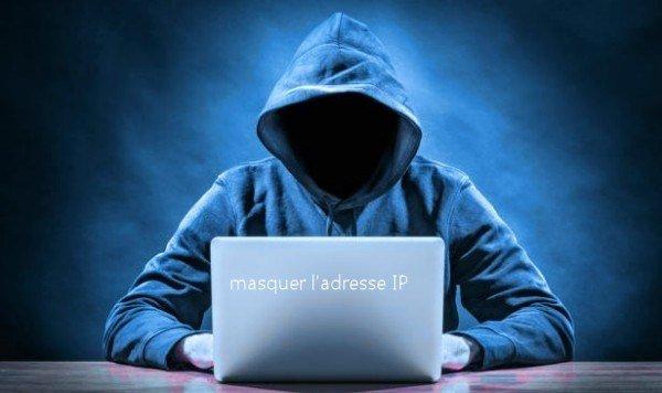 Pourquoi ai-je besoin de cacher mon adresse IP?