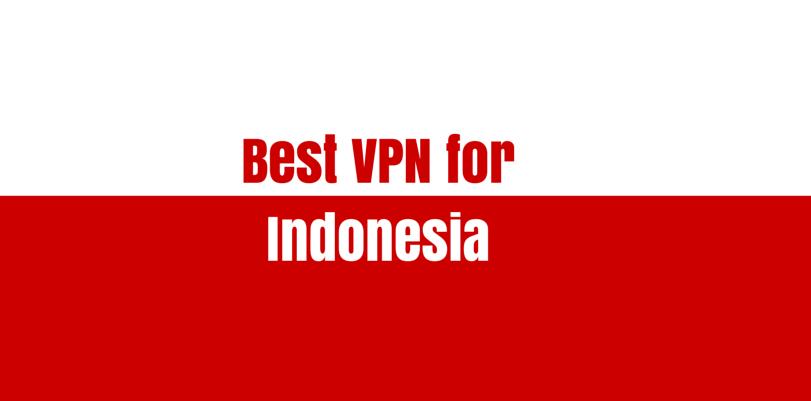 Choisissez aujourd'hui le meilleur Vpn pour l'Indonésie